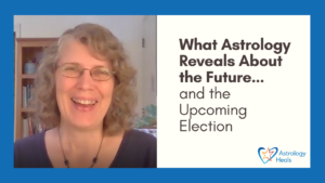 Click to watch What Astrology Reveals About the Future and the Upcoming Election