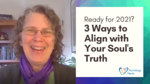 Click to watch 3 Ways to Align with Your Soul's Truth