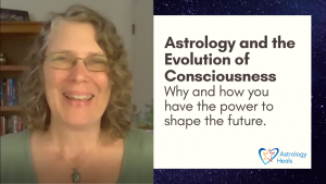 Click to watch Astrology and the Evolution of Consciousness